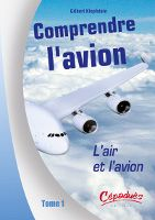 Comprendre l'avion Tome 1 (L'Air et l'Avion)